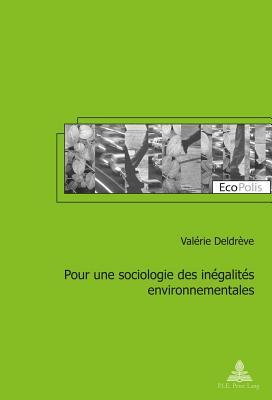 Pour Une Sociologie Des Inegalites Environnementales