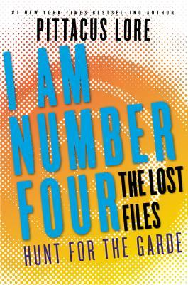 Hunt for the Garde (Lorien Legacies: The Lost Files #15)