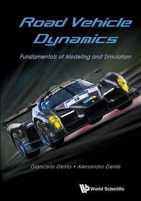 Road Vehicle Dynamics: Fundamentals of Modeling and Simulation
