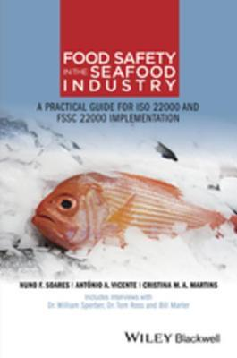 Fresh and Frozen Seafood Safety: A Practical Guide for ISO 22000 Implementation and Fssc 22000 Certification