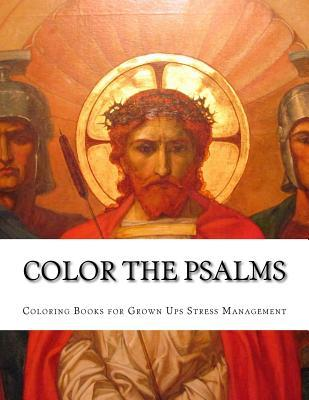 Color the Psalms: An Adult Coloring Book for Your Soul