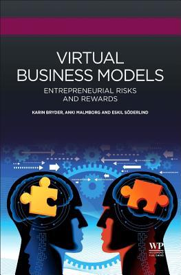 Virtual Business Models: Entrepreneurial Risks and Rewards
