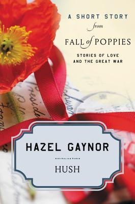 Hush: A Short Story from Fall of Poppies: Stories of Love and the Great War