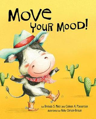 Moo, Moo, Move Your Mood!: A Guide for Kids about Mind-Body Connection