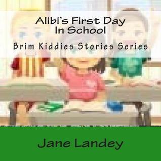 Alibi's First Day in School: Brim Kiddies Stories Series