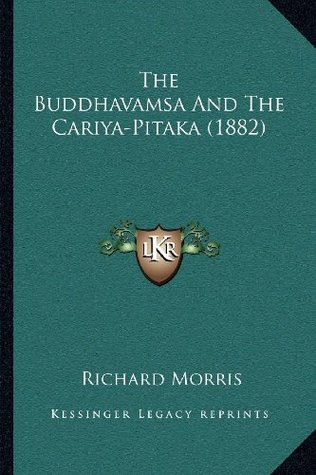 The Buddhavamsa And The Cariya-Pitaka (1882)