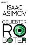 Geliebter Roboter by Isaac Asimov