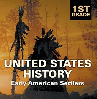 1st Grade United States History: Early American Settlers: First Grade Books Descarga gratuita de Ebook on joomla