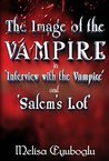 The Image of the Vampire in 'Interview with the Vampire' and 'Salem's Lot': An Essay
