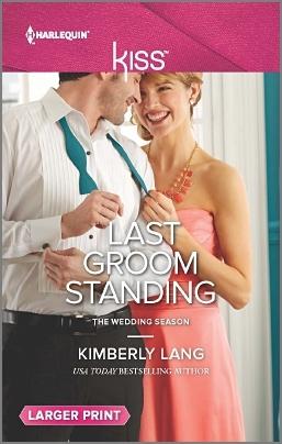 Last Groom Standing(The Wedding Season 4) - Kimberly Lang