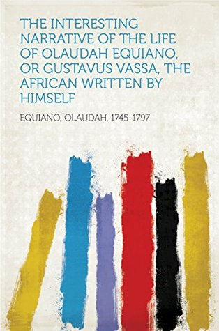 a look at the life of olaudah equiano or gustavus vassa
