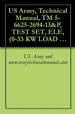 US Army, Technical Manual, TM 5-6625-2694-13&P, TEST SET, ELE, (0-33 KW LOAD BANK), MODEL 1057, (NSN 6625-01-108-3651)
