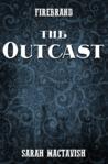 The Outcast (Firebrand, #0.1)