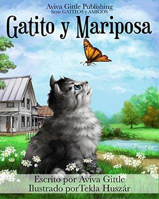 Gatito y Mariposa: ¡Incluye Gratis un Libro para Colorear! (GATITO y AMIGOS nº 1)