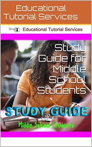 Study Skills Guide for Middle School Students Grades Sixth through Eighth