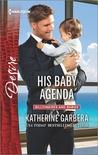 His Baby Agenda by Katherine Garbera