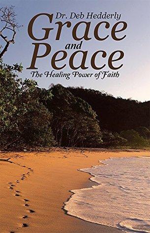 Grace and Peace: The Healing Power of Faith