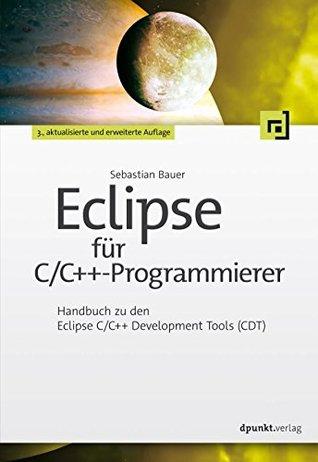 Eclipse für C/C++-Programmierer: Handbuch zu den Eclipse C/C++ Development Tools