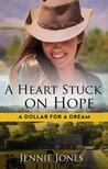 A Heart Stuck On Hope (A Dollar For a Dream book #1)