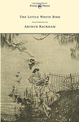 The Little White Bird - Illustrated by Arthur Rackham