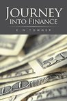Journey Into Finance by E.N. TOWNER