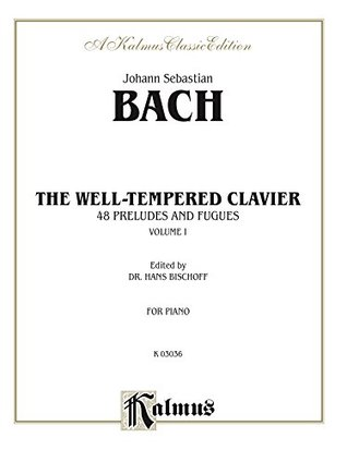 The Well-Tempered Clavier, Volume I: 48 Preludes and Fugues for Piano: 1