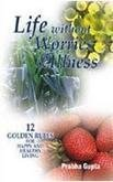Life without Worries and Illness: 12 Golden Rules for Happy and Healthy Living