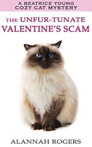 The Unfur-tunate Valentine's Scam (Beatrice Young Cozy Cat Mysteries, #6)