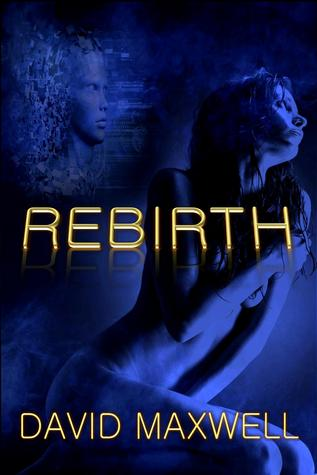 Rebirth by David  Maxwell