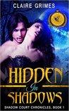 Hidden In Shadows (Shadow Court Chronicles #1)