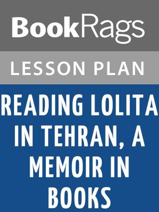 Reading Lolita in Tehran, A Memoir in Books Lesson Plans