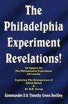 The Philadelphia Experiment Revelations!: An Update on The Philadelphia Experiment Chronicles - Exploring The Strange Case of Alfred Bielek & Dr. M.K. Jessup