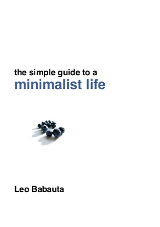 The Simple Guide to a Minimalist Life by Leo Babauta