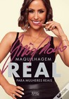 Maquilhagem Real Para Mulheres Reais by Inês Mocho