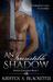 An Irresistible Shadow
