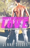 Supercharged Love (American Muscle, #2)
