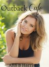 Outback Cafe: An Australian Rural Suspense