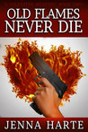 Old Flames Never Die (Valentine Mystery #2)