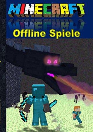 Minecraft Offline Spiele Inoffizielles Minecraft Buch By Theo Von Taane - Minecraft offline zu zweit spielen pc