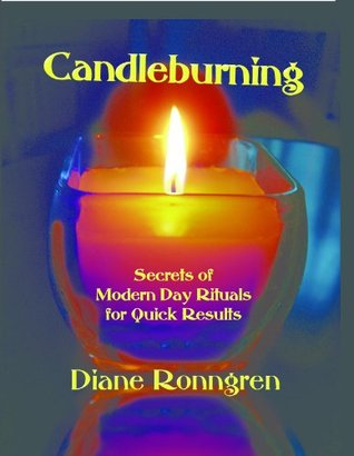 Candleburning: Secrets of Modern Day Ritual for Quick Results