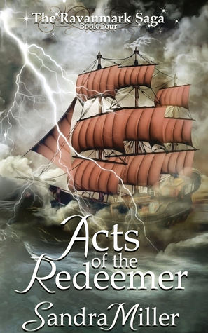 Acts of the Redeemer: Book Four of the Ravanmark Saga