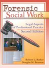 Forensic Social Work: Legal Aspects of Professional Practice, Second Edition