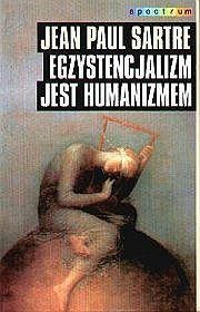 Egzystencjalizm jest humanizmem