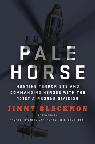 Pale horse: hunting terrorists and commanding heroes with the 101st airborne division by Jimmy Blackmon