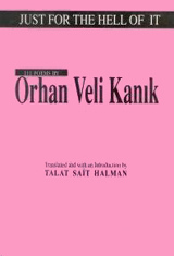 Just For The Hell Of It: 111 Poems by Orhan Veli Kanık
