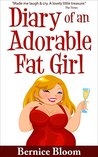 Diary of an Adorable Fat Girl by Bernice Bloom