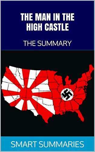 The Man in the High Castle: by Philip K. Dick   The Summary