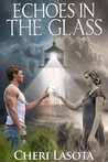 Echoes in the Glass by Cheri Lasota