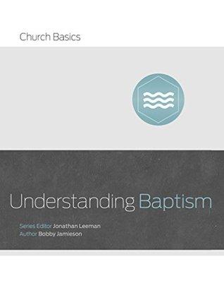 Understanding Baptism(Church Basics) (ePUB)