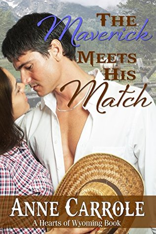 The Maverick Meets His Match (Hearts of Wyoming, #2)